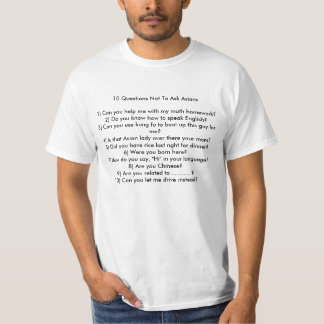10 perguntas a não perguntar a asiáticos camiseta