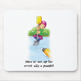 10_Up_the_creek Mouse Pad
