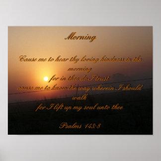 143:8 dos salmos da manhã posters