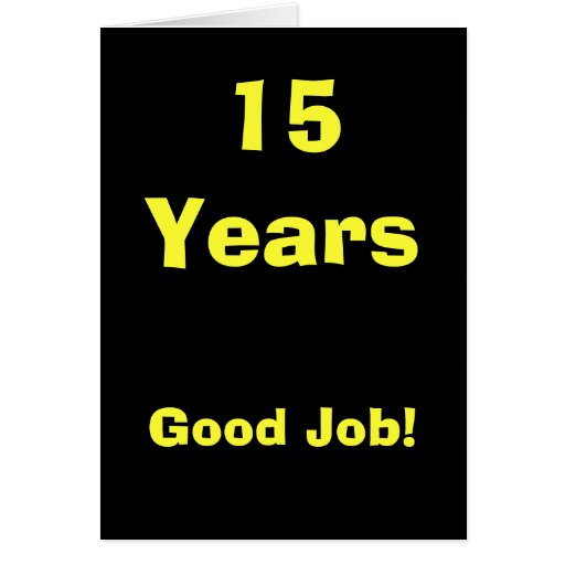 15 anos de bom trabalho! cartões
