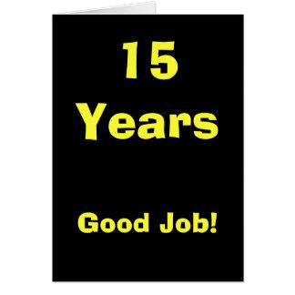 15 anos de bom trabalho! cartão comemorativo