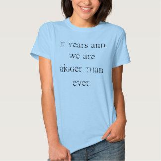 17 anos e nós seja mais grande do que nunca camisetas
