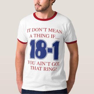18-1 não significa uma coisa se você camisa do