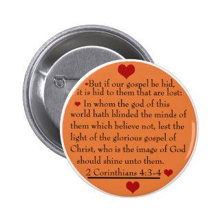 2 4:3 dos Corinthians - botão de 4 evangelho Bóton Redondo 5.08cm