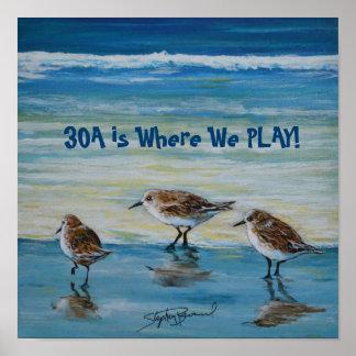 """""""30A é onde nós jogamos"""" o poster"""