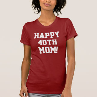 40th mamã feliz camiseta