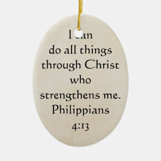4:13 dos Philippians da escritura Ornamento De Cerâmica Oval