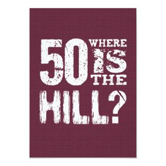 50 onde está aniversário engraçado BU01 do monte o Convite 12.7 X 17.78cm