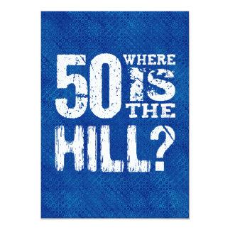 50 onde está aniversário engraçado SI02Z do monte Convite 12.7 X 17.78cm