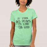 50th aniversário, 50 anos para olhar isto bom! t-shirts