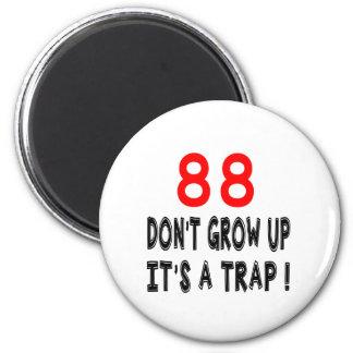 88 não cresça acima, ele é design de um imã