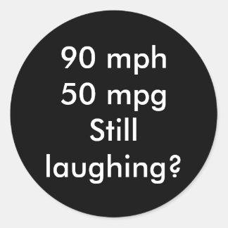 90+mph 50+mpgStill engraçado? Adesivo