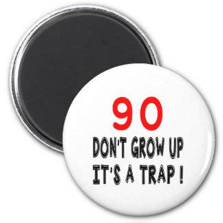 90 não cresça acima, ele é design de um ima