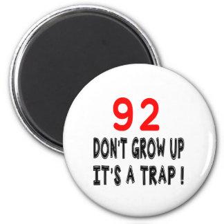 92 não cresça acima, ele é design de um ima