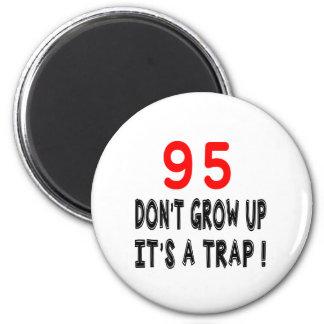 95 não cresça acima, ele é design de um imas