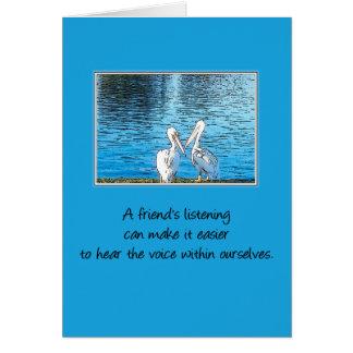 A amizade de escuta de um amigo… cartão comemorativo