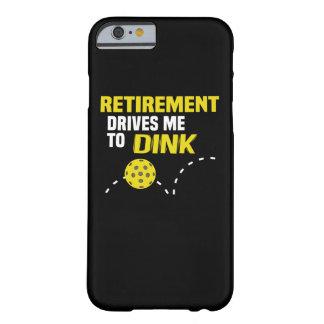 """A """"aposentadoria conduz-me ao caso de Dink"""" Capa Barely There Para iPhone 6"""