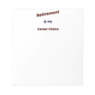 A aposentadoria é minha escolha da carreira! bloco de anotação