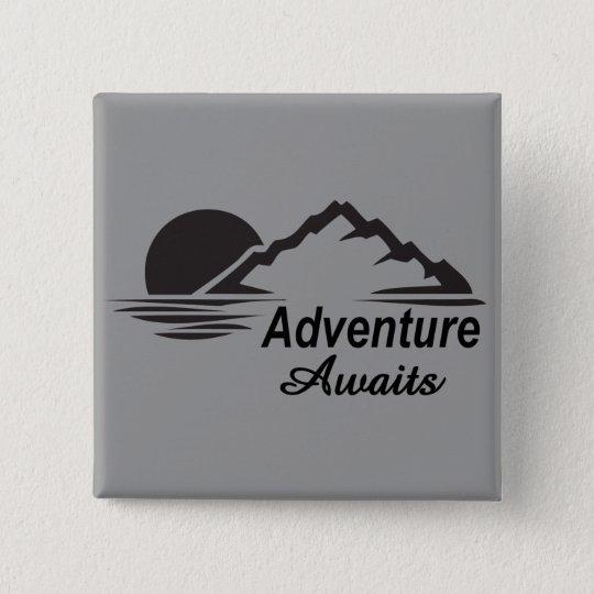 A aventura espera o excelente da natureza fora bóton quadrado 5.08cm