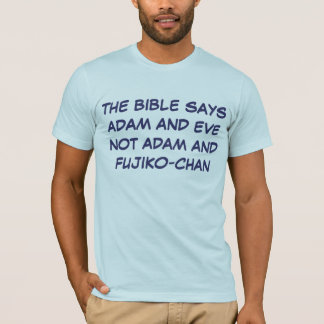 A BÍBLIA DIZ ADAM E VÉSPERA NÃO ADAM E FUJIKO-CH CAMISETA