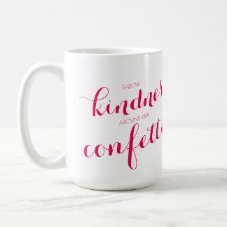 A bondade é confete caneca de café