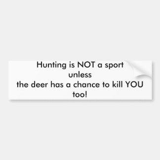 A caça não é um cervo do unlessthe do esporte tem  adesivo para carro