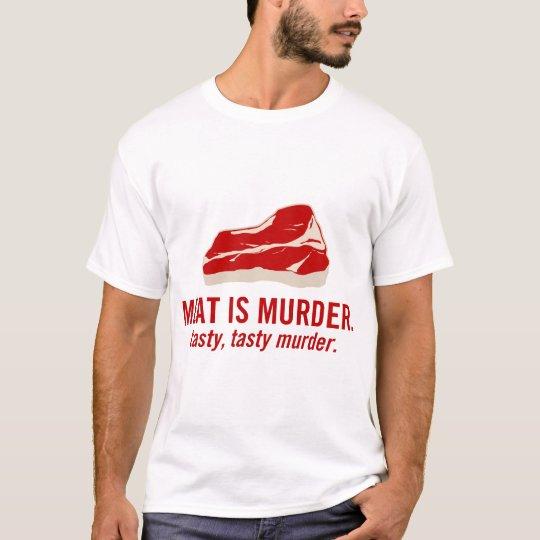 A carne é assassinato, assassinato saboroso camiseta