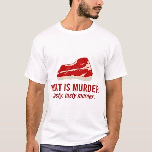 A carne é assassinato, assassinato saboroso camisetas