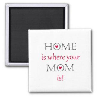 A casa é o lugar onde sua mamã é ímã ímã quadrado