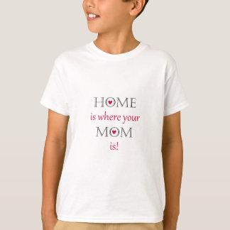 A casa é o lugar onde sua mamã está camiseta