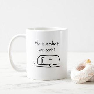 A casa é o lugar onde você a estaciona caneca do