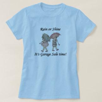 A chuva ou brilha-o é tempo da venda de garagem! camiseta
