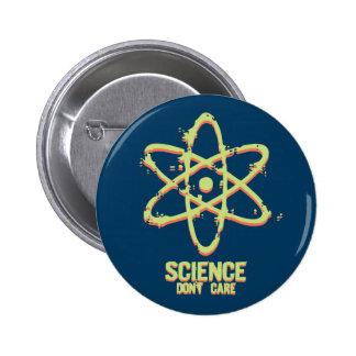 A ciência não se importa bóton redondo 5.08cm