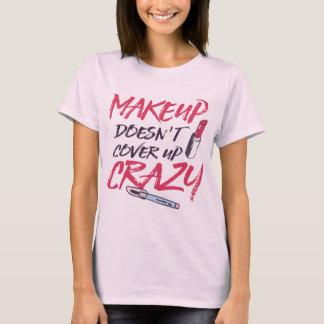 a composição não cobre acima louco camiseta