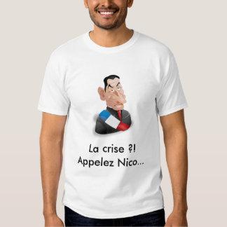 A crise?! Chamem Nicolas Sarkozy Tshirt