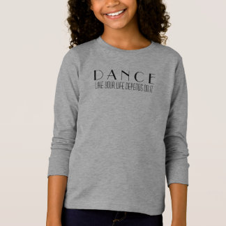 A dança como sua vida depende dela camiseta