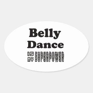 A dança do ventre é minha superpotência adesivos oval