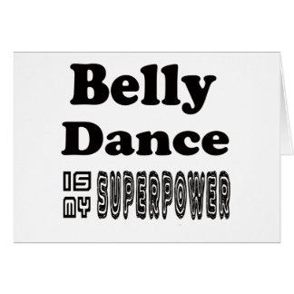 A dança do ventre é minha superpotência cartao