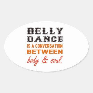 A dança do ventre é uma conversação entre o corpo adesivo oval