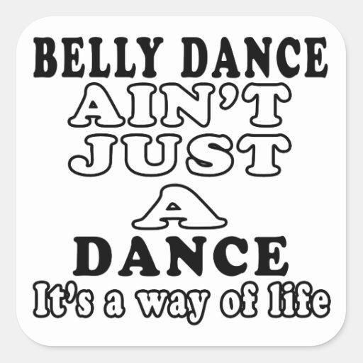 A dança do ventre não é apenas uma dança que é um adesivo em forma quadrada