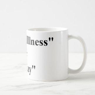 """A """"doença mental"""" não iguala """"louco. """" caneca de café"""