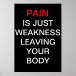 A dor é apenas fraqueza que deixa seu corpo posteres