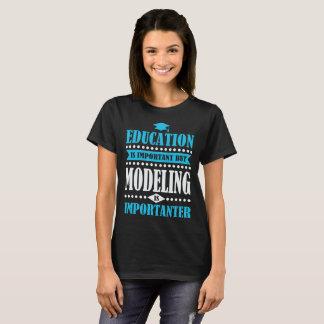 a educação é importante mas modelar é importanter camiseta