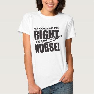 A enfermeira é sempre T engraçado direito do humor Tshirts