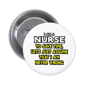 A enfermeira… supor que eu sou nunca errado pins