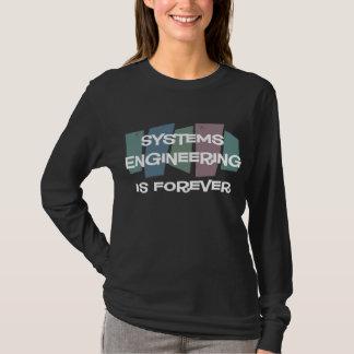 A engenharia de sistemas é Forever Camiseta