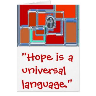 A esperança é uma língua universal cartão comemorativo