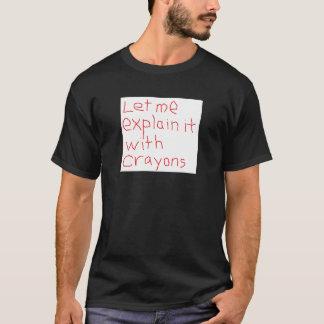 A explicação simples é sempre a melhor - camisa de