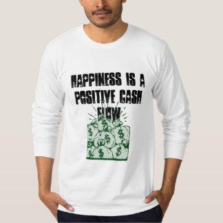 A felicidade é um fluxo de caixa positiva camiseta