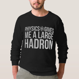 A física dá-me um grande Hadron Moletom